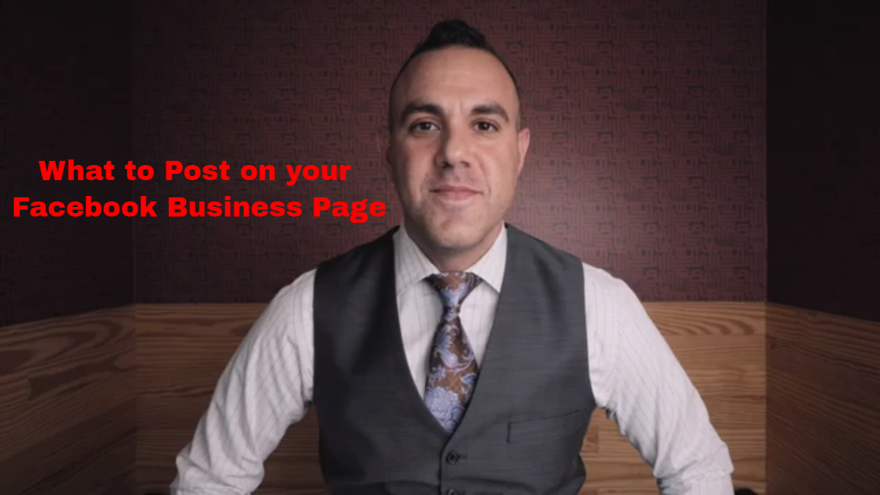 What To Post On Your Facebook Business Page [VIDEO]
